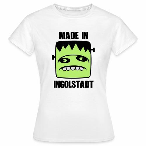 Fonster made in Ingolstadt - Frauen T-Shirt