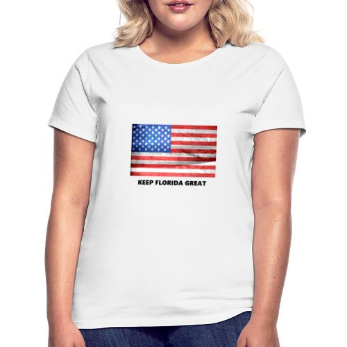 Keep Florida Great - Frauen T-Shirt
