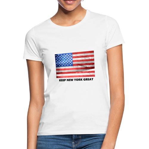 Keep New York Great - Frauen T-Shirt