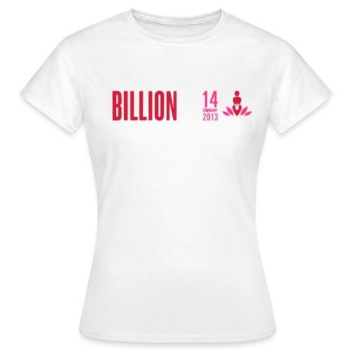 One Billion Rising February 14 2013 - Women's T-Shirt