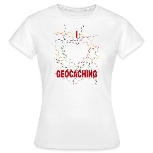 I Love Geocaching - Naisten t-paita
