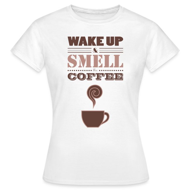 Wake Up & Smell The Coffee (Dark)