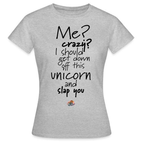 Crazy Unicorn Style (Dark) - Women's T-Shirt