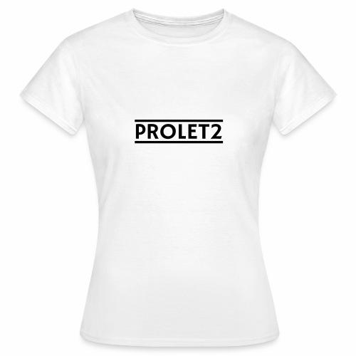 Prolet2   Geschenk - Frauen T-Shirt