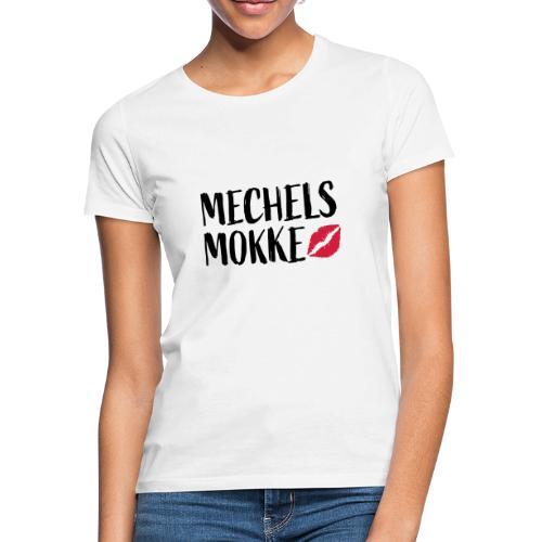 Mechels Mokke - Vrouwen T-shirt
