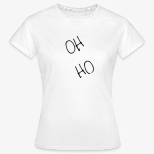 OH HO - Women's T-Shirt