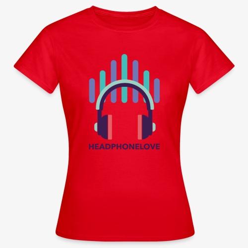 headphonelove - Frauen T-Shirt