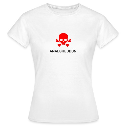 ANALGHEDDON Lustiges T-Shirt Design - Frauen T-Shirt
