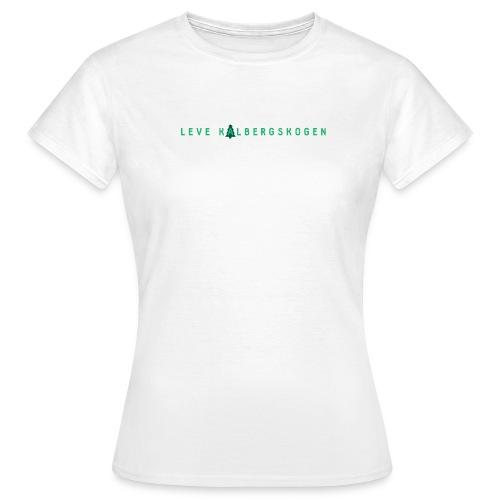 Leve Kalbergskogen - T-skjorte for kvinner