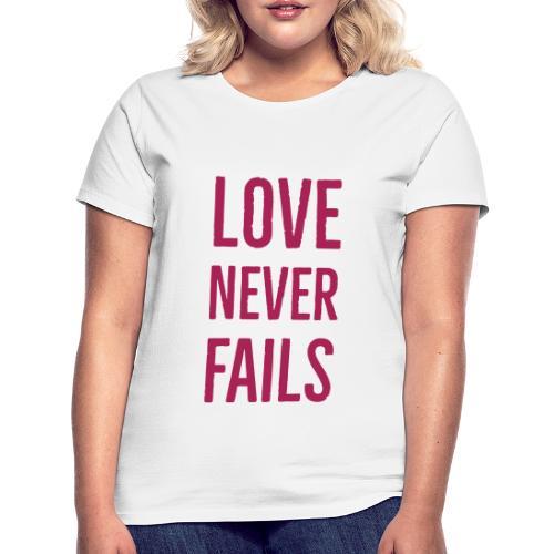 LOVE NEVER FAILS - Women's T-Shirt