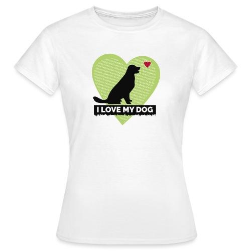 I LOVE MY DOG HEART - Women's T-Shirt