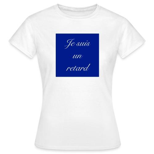 Je suis un retard - T-shirt dam