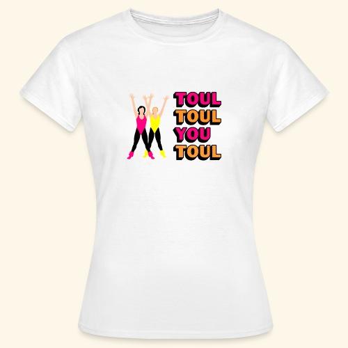 Toul Toul You Toul - T-shirt Femme