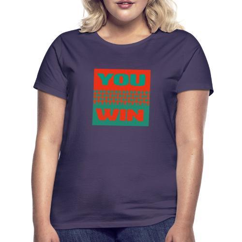 you win 5 - Women's T-Shirt