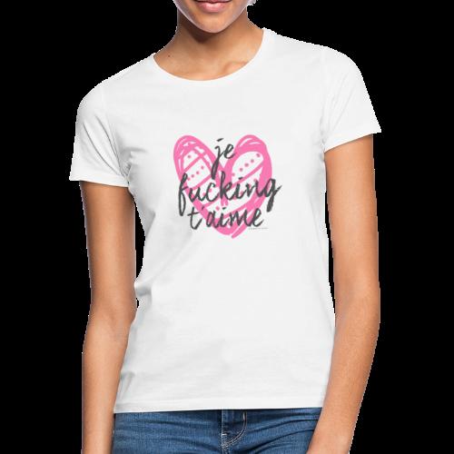 je fuxxx taime - Frauen T-Shirt