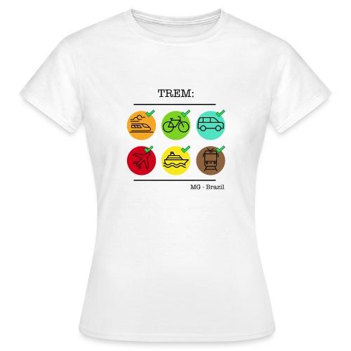 Um trem é um trem - A train is a train - Women's T-Shirt
