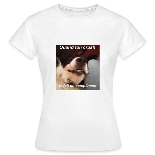 Maki Quand ton crush... - T-shirt Femme