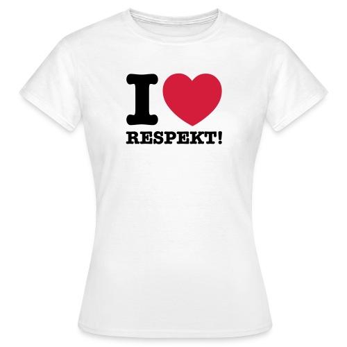 I Love Respekt - Frauen T-Shirt