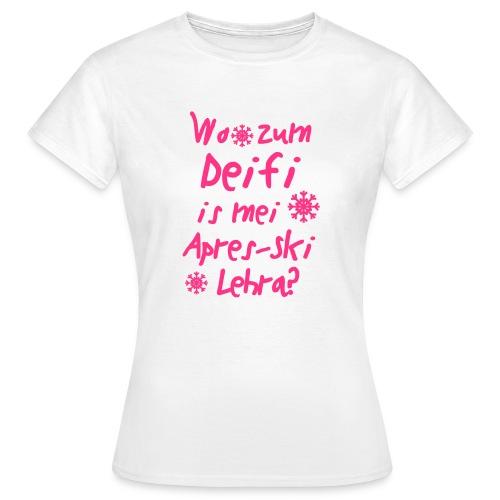 Wintershirt Wo zum Deifi is mei ApresSki Lehra? - Frauen T-Shirt