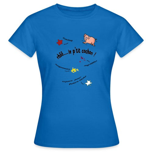 Rhoo le ptit cochon ! (version pour fond blanc) - T-shirt Femme