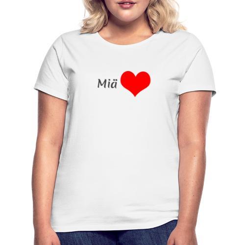Miä sydän - Naisten t-paita
