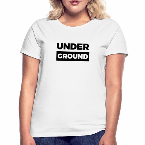 underground - Frauen T-Shirt