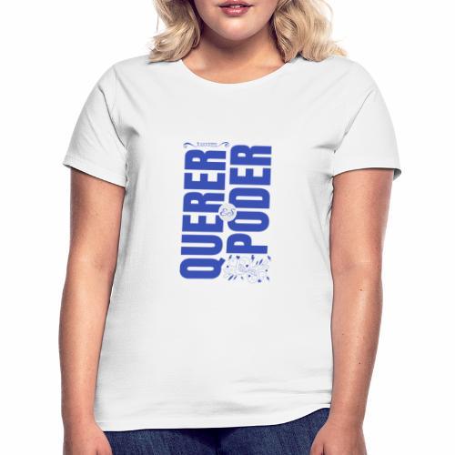 Querer es poder - T-shirt Femme