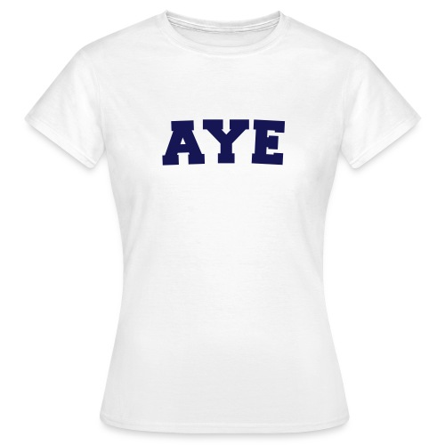 Aye Scotland - Women's T-Shirt