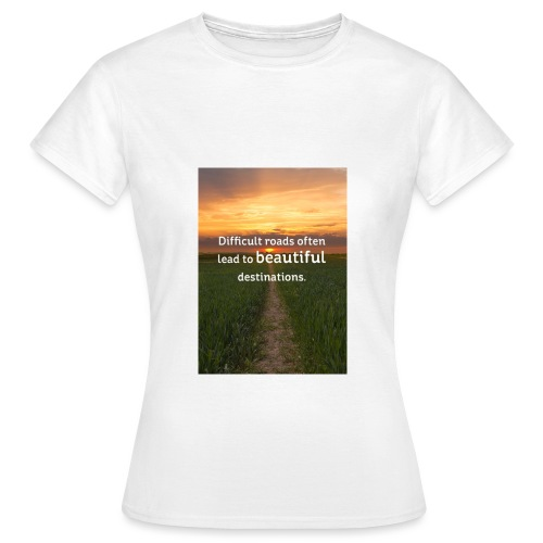 Dificult roads - Women's T-Shirt