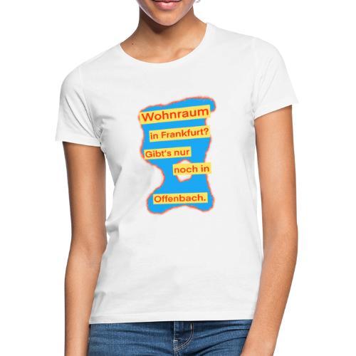 Wohnraum in Frankfurt? .../auf blauem Grund - Frauen T-Shirt