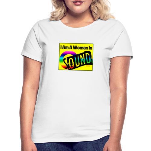 I am a woman in sound - rainbow - Women's T-Shirt