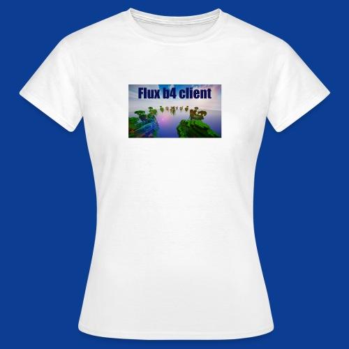 Flux b4 client Shirt - Women's T-Shirt