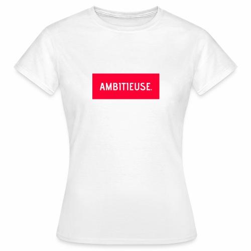 AMBITIEUSE - T-shirt Femme
