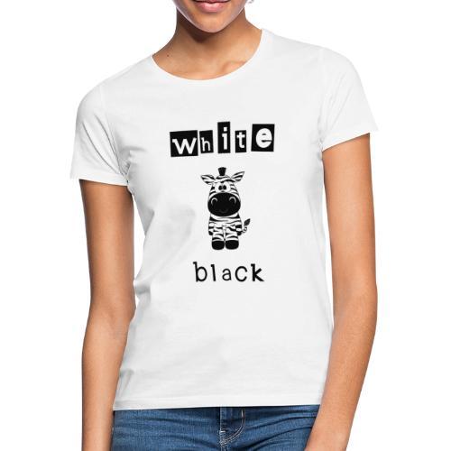 Zebra black or white - Frauen T-Shirt
