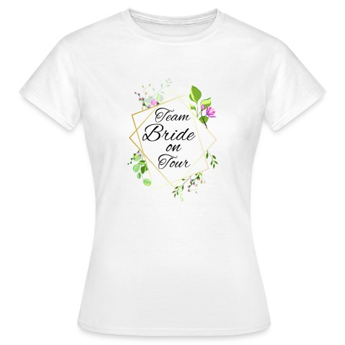 Team Bride - Frauen T-Shirt