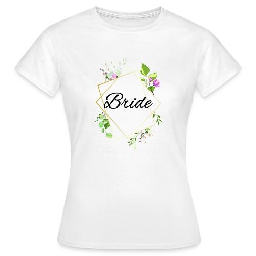 Braut - Frauen T-Shirt