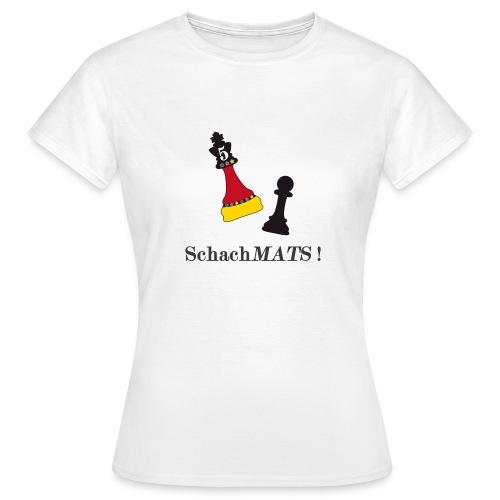 Schach Mats - Frauen T-Shirt