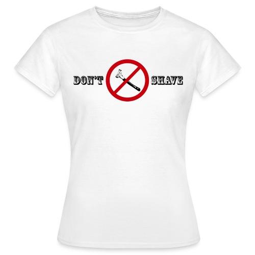 dontshave 2 png - T-shirt Femme