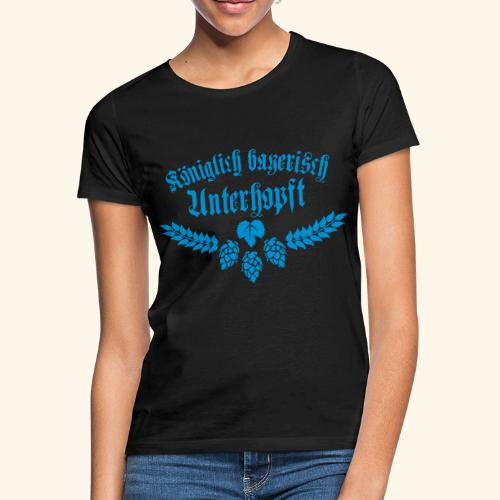 Königlich bayerisch unterhopft - Frauen T-Shirt