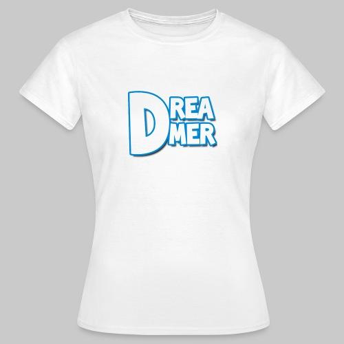 Dreamers' name - Women's T-Shirt