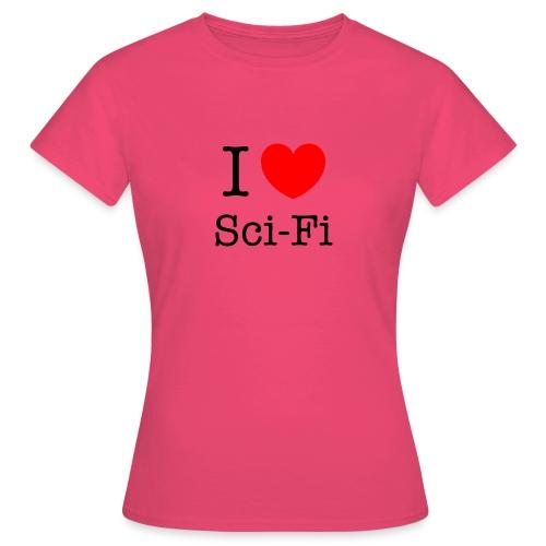 I Love Sci-Fi - Naisten t-paita