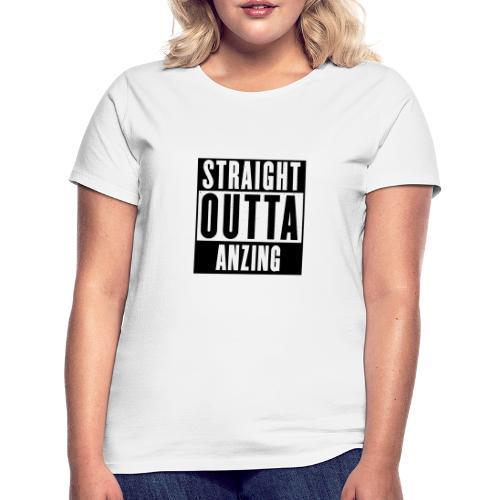 STRAIGHT OUTTA ANZING - Frauen T-Shirt