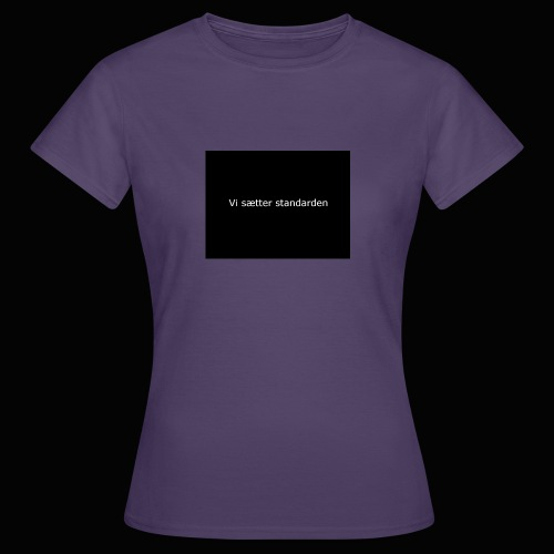 Vi Sætter Standarden - Dame-T-shirt
