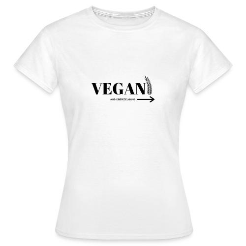 VEGAN aus Überzeugung - Frauen T-Shirt