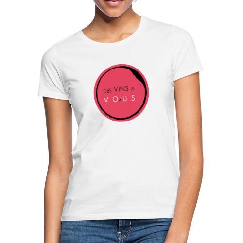 logo desvinsavous - T-shirt Femme