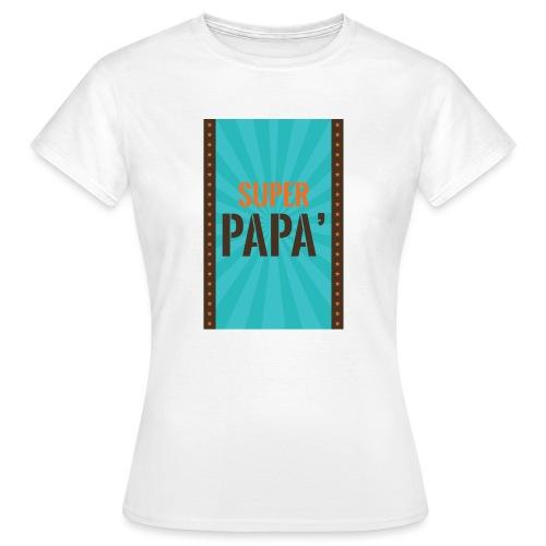 SUPER PAPà - Maglietta da donna