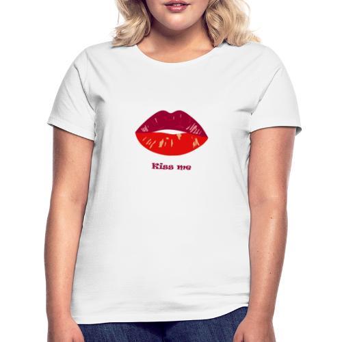 kiss me - T-shirt Femme