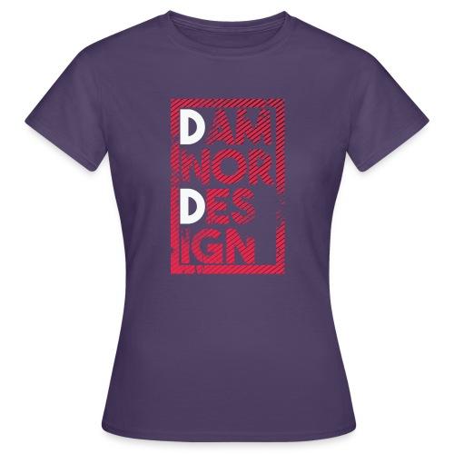 Damnor design (H) - T-shirt Femme