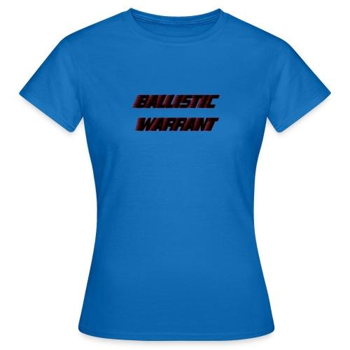 BallisticWarrrant - Vrouwen T-shirt