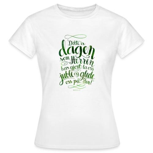 Dette er dagen - T-skjorte for kvinner